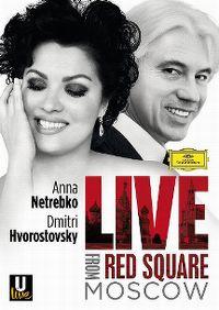 Cover Anna Netrebko / Dmitri Hvorostovsky - Live From Red Square Moscow [DVD]